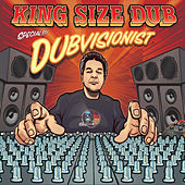 Play & Download King Size Dub - Dubvisionist Special by Various Artists | Napster