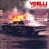 Live & On Fire by Vdelli