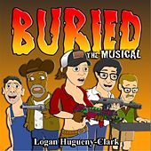 Buried the Musical by Logan Hugueny-Clark