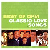 Best of OPM Classic Love Songs by Various Artists