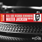 Play & Download Real Side Records Remembers Walter Jackson by Walter Jackson | Napster