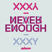 Play & Download Never Enough by Xxxy | Napster