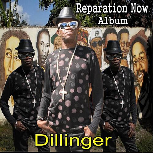 Reparation Now by Dillinger