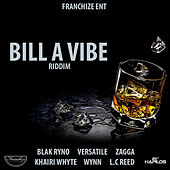 Play & Download Bill a Vibe Riddim by Various Artists | Napster
