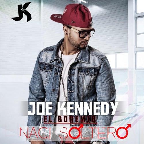 Play & Download Naci Soltero by Joe Kennedy | Napster