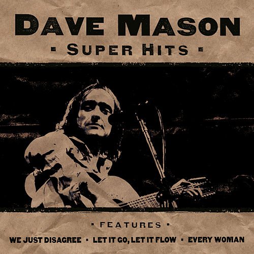 Play & Download Super Hits by Dave Mason | Napster