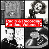 Play & Download Radio & Recording Rarities, Volume 12 by Various Artists | Napster