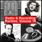 Radio & Recording Rarities, Volume 16 by Various Artists