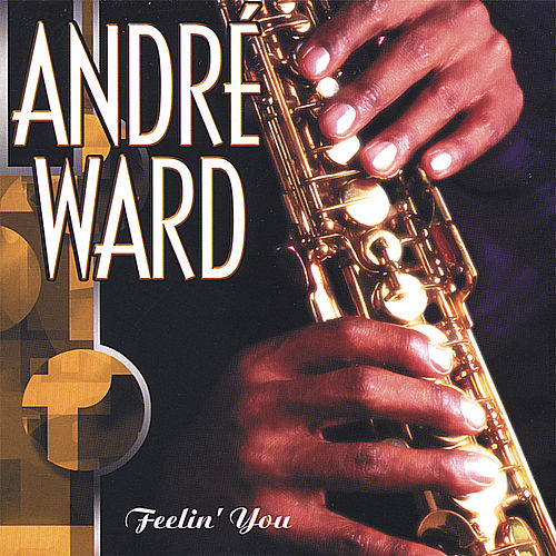 Play & Download Feelin' You by Andre Ward | Napster