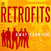 Play & Download Away From Here by The Retrofits | Napster
