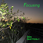 Play & Download Focusing by Don Shetterly | Napster