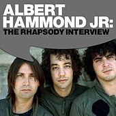 Albert Hammond Jr.: The Rhapsody Interview by Albert Hammond Jr.