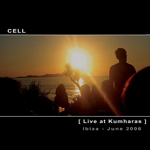 Live At Kumharas - Ibiza by Cell