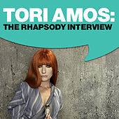 Play & Download Tori Amos: The Rhapsody Interview by Tori Amos | Napster