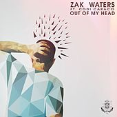 Play & Download Out Of My Head by Zak Waters | Napster