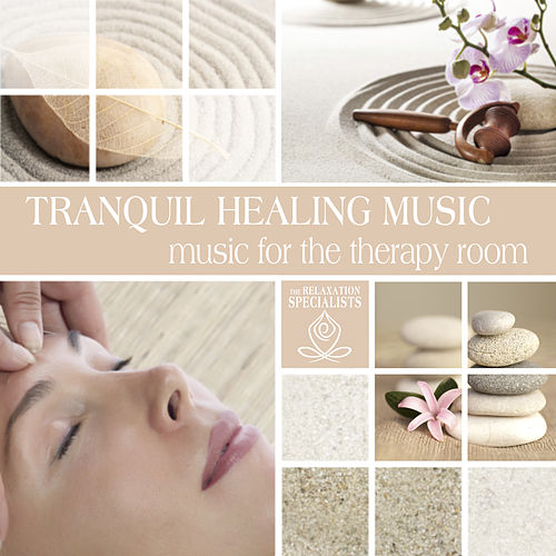 Play & Download Tranquil Healing Music: Music for the Therapy Room by The Relaxation Specialists | Napster