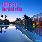 Play & Download Lounge & Spa Marrakesh Edition by Various Artists | Napster