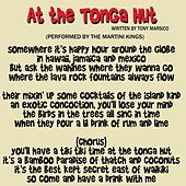 At the Tonga Hut by Martini Kings