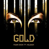 Play & Download Gold (feat. Kelebek) by Frank Dixon | Napster