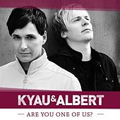 Play & Download Are You One of Us? by Kyau & Albert | Napster