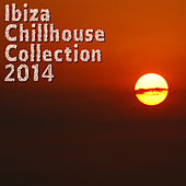Play & Download Ibiza Chillhouse Collection 2014 by Various Artists | Napster