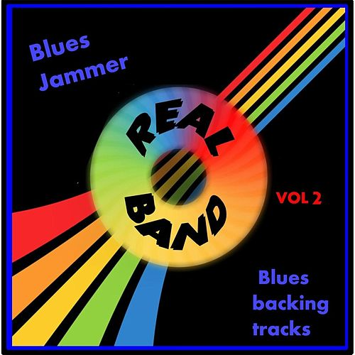 Blues Backing Tracks, Vol. 2: Real Band by Blues Jammer