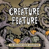 The Greatest Show Unearthed by Creature Feature