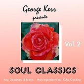 Play & Download George Kerr Presents Soul Classics, Vol. 2 by Various Artists | Napster