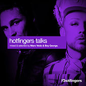 Play & Download Hotfingers Talks (Selected & Mixed by Marc Vedo & Boy George) by Various Artists | Napster