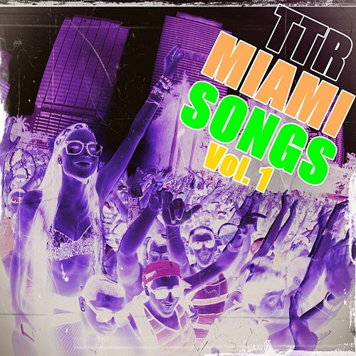 Play & Download TTR Miami Songs - EP by Various Artists | Napster