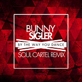 By the Way You Dance by Bunny Sigler