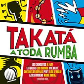 Takatá, a toda rumba by Various Artists