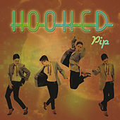 Play & Download Hooked by Pip   Napster
