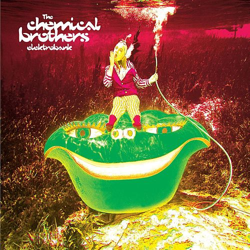 Play & Download Elektrobank by The Chemical Brothers | Napster