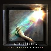 Play & Download Life Through A Window by Structures | Napster