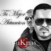 Tu Mejor Actuacion by Los Buknas De Culiacan