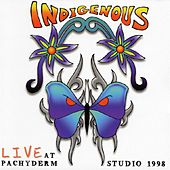 Live At Pachyderm Studio 1998 by Indigenous