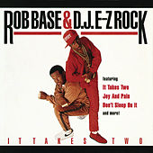 Play & Download It Takes Two by Rob Base and DJ E-Z Rock | Napster