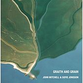Play & Download Graith and Grain EP by John Mitchell | Napster