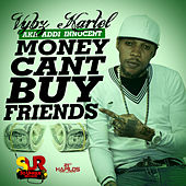 Play & Download Money Can't Buy Friends - Single by VYBZ Kartel | Napster