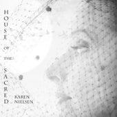 House of the Sacred by Karen Nielsen