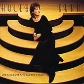 Play & Download Life And Love And All The Stages by Holly Dunn | Napster