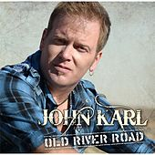Play & Download Old River Road by John Karl | Napster