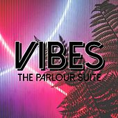 Play & Download Vibes by The Parlour Suite | Napster