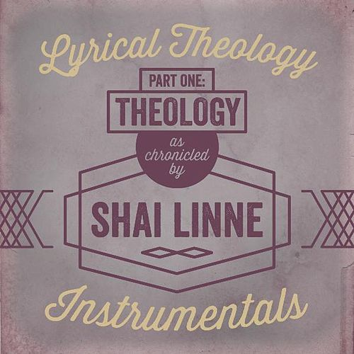 Play & Download Lyrical Theology, Pt. 1: Theology (Instrumentals) by Shai Linne | Napster