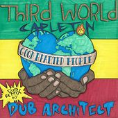 Good Hearted People (feat. Capleton) [Dub Architect Remix] - Single by Third World