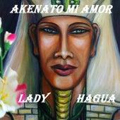 Play & Download Akenaton Mi Amor by Lady Hagua | Napster