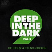 Play & Download Deep in the Dark, Vol. 9 - Tech House & Techno Selection by Various Artists | Napster