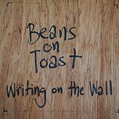 Play & Download Writing On the Wall by Beans On Toast | Napster