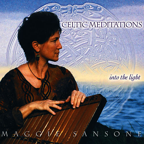 Play & Download Celtic Meditations: Into The Light by Maggie Sansone | Napster